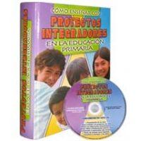 Cómo enseñar con proyectos integradores en la educación primaria+ CD ROM