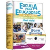 Escuela para Educadoras-Enciclopedia de Pedagogía Práctica + CD ROM
